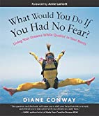 What Would You Do If You Had No Fear? Living…