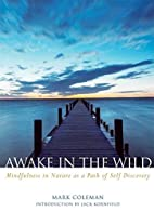 Awake in the Wild: Mindfulness in Nature as…