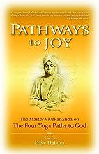 Pathways to Joy: The Master Vivekananda on…