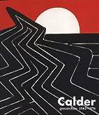 Calder: Gouaches 1942-1976 by Alexander…