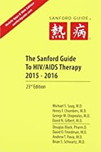 The Sanford Guide to HIV/ AIDS Therapy 2015:…