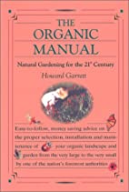 The Organic Manual: Natural Gardening for…