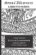 Lucia di Lammermoor (Opera Journeys Libretto…