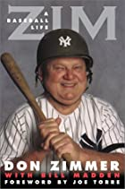Zim: A Baseball Life by Don Zimmer