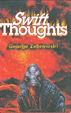 Swift Thoughts by George Zebrowski