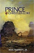 Prince of Christler-Coke by Neal Barrett,…