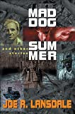 Lansdale, Joe R.: Mad Dog Summer: And Other Stories