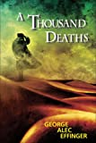 Effinger, George Alec: A Thousand Deaths