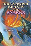 Resnick, Mike: Dreamwish Beasts and Snarks