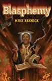 Resnick, Mike: Blasphemy
