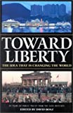 David Boaz: Toward Liberty: The Idea That Is Changing the World