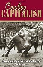 Cowboy Capitalism: European Myths, American…