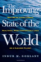 The Improving State of the World: Why We're…