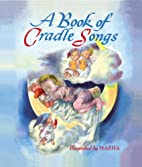 A Book of Cradle Songs by Marjorie M.…