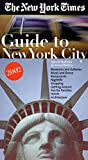 New York Times Guides Staff: The New York Times Guide to New York City 2002