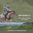 Wade Hampton III Summer Resident of North…