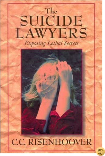 Suicide Lawyers: Exposing Lethal Secrets