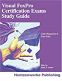 Winegarden, Cindy: Visual Foxpro Certification Exams