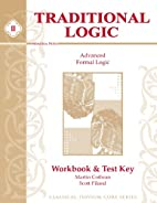 Traditional Logic II, Workbook & Test Key by…