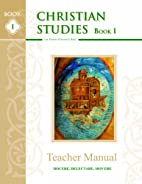 Christian Studies I, Teacher Manual by…