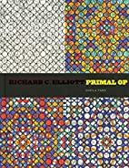 Richard C. Elliott: Primal Op by Sheila Farr
