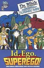 Dr Blink Id Ego Superego by John Kovalic