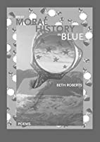 Brief Moral History in Blue: Poems (New…