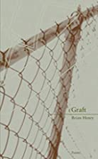 Graft (New Issues Poetry & Prose) by Brian…