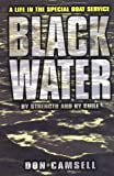 Camsell, Don: Black Water: By Strength and by Guile A Life in the Special Boat Service