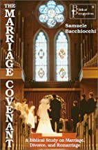 The Marriage Covenant : A Biblical Study on…