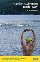 Triathlon Swimming Made Easy: The Total…