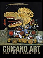 Chicano Art for Our Millennium: Collected…