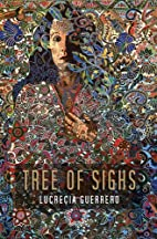 Tree of Sighs by Lucrecia Guerrero