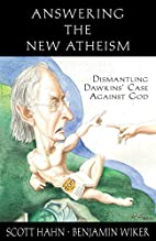 Answering the New Atheism: Dismantling…