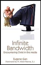 Infinite Bandwidth: Encountering Christ in…