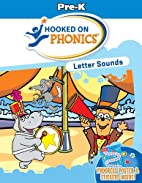 Hooked on Phonics: Letter Sounds / Pre-k by…