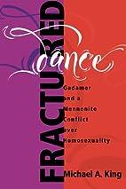 Fractured Dance : Gadamer and a Mennonite…