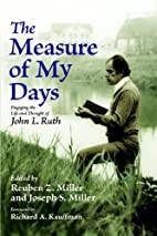 The Measure of My Days by John L. Ruth