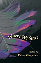 Where We Start (Dreamseeker Poetry Series)…