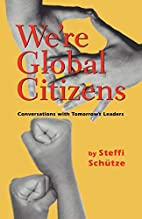 We're Global Citizens: Conversations with…