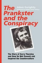 The Prankster and the Conspiracy: The Story…