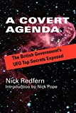 Redfern, Nick: A Covert Agenda: The British Government's Ufo Top Secrets Exposed