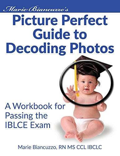 marie-biancuzzos-picture-perfect-guide-to-decoding-photos-a-workbook-for-passing-the-iblce-exam