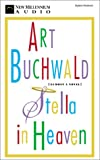 Buchwald, Art: Stella in Heaven: Almost a Novel