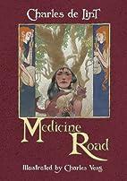 Medicine Road by Charles de Lint