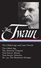 Mark Twain: The Gilded Age and Later Novels:…