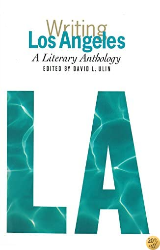 TWriting Los Angeles: A Literary Anthology: A Library of America Special Publication