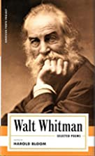 Walt Whitman: Selected Poems by Walt Whitman