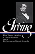 Washington Irving: Three Western Narratives:…