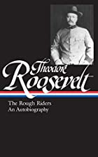 Theodore Roosevelt: The Rough Riders/An…